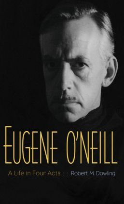 Eugene O'Neill: A Life in Four Acts. Click on the book cover to request this title at the Bill or Gales Ferry Libraries. 12/14