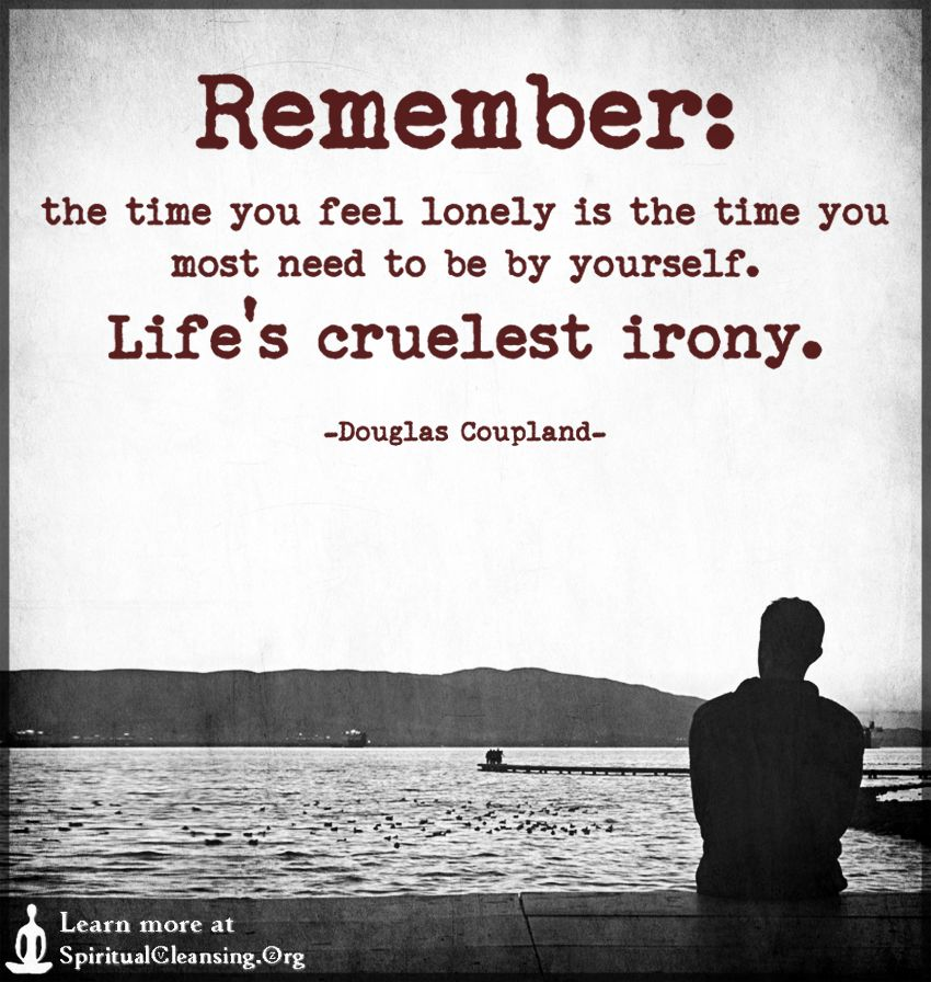 Inspirational Quotes On Loneliness: Remember: The Time You Feel Lonely Is The Time You Most