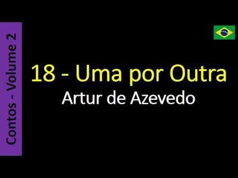 Artur de Azevedo - 18 - Uma por Outra