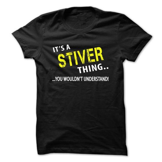 Its a STIVER Thing - #shirt hair #tshirt serigraphy. TAKE IT => https://www.sunfrog.com/Christmas/Its-a-STIVER-Thing.html?68278