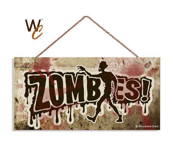 ON SALE Zombie Sign Zombies Grunge and Blood by WoodlandCrew