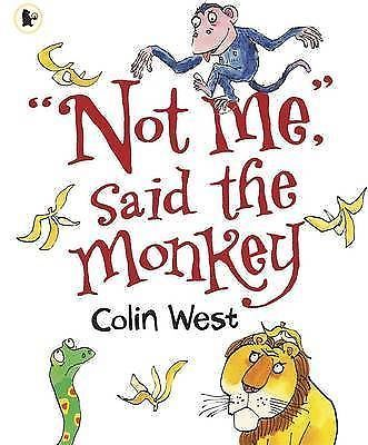 Not Me, Said the Monkey by Colin West (Paperback, 2009)