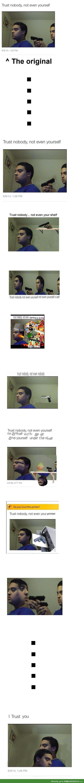 Trust Nobody Meme Do not ask for upvotes, awards, or talk about your cakeday. trust nobody meme