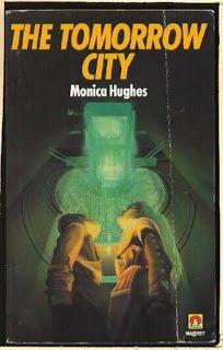 Juvenile Fiction: The Tomorrow City by Monica Hughes