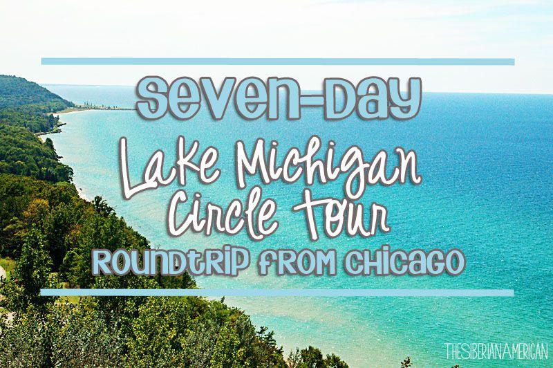 Road Trip Around Lake Michigan Seven Day Itinerary From Chicago Michigan Road Trip Lake Michigan Vacation Lake Trip