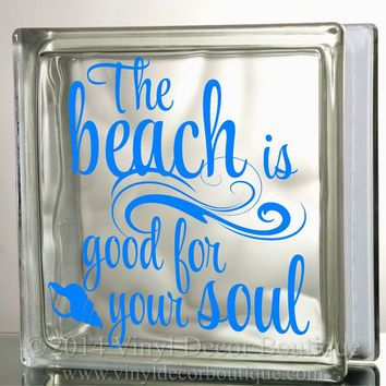 The beach is good for the soul glass block decal tile mirrors diy decal for glass blocks the beach is good for the soul