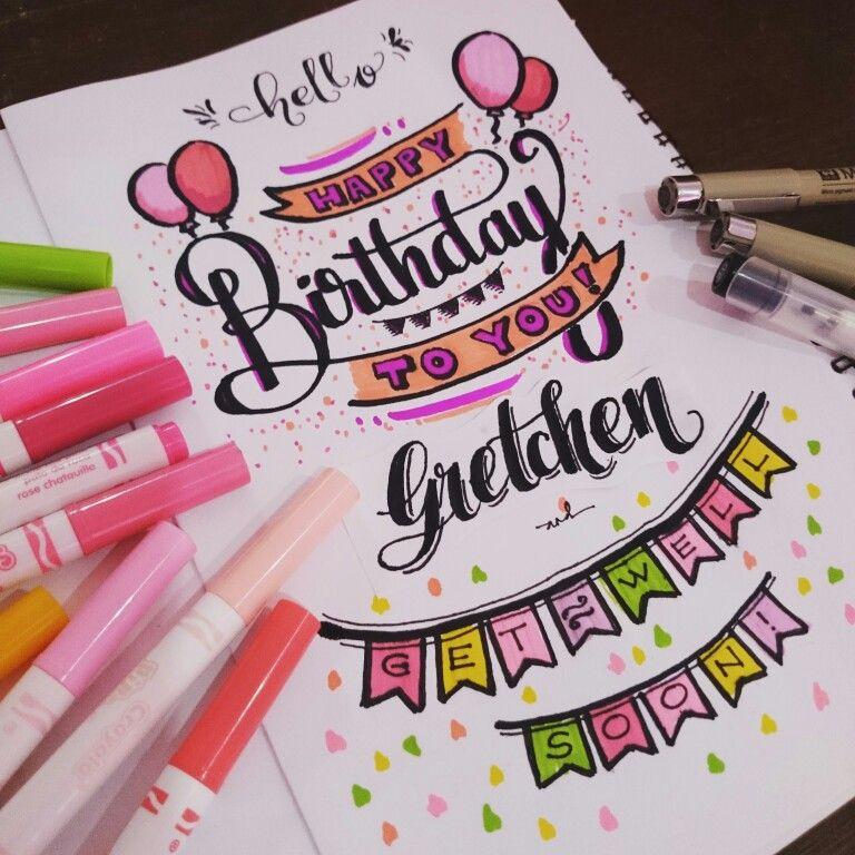 Happy Birthday Gretchen Get Well Soon Dibujos De Cumpleaños Libreta De Apuntes Tutorial De Letras