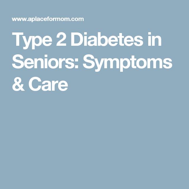 Type 2 Diabetes in Seniors: Symptoms & Care