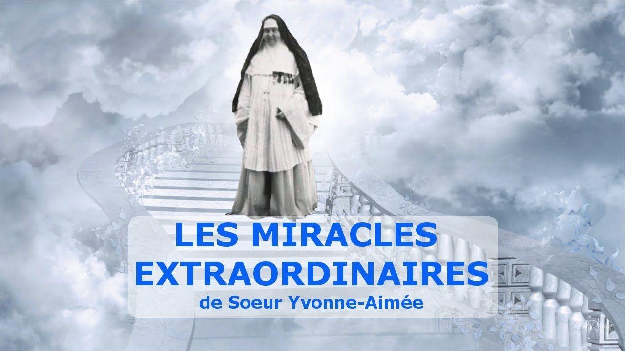 Les miracles extraordinaires de Soeur Yvonne Aimée ...