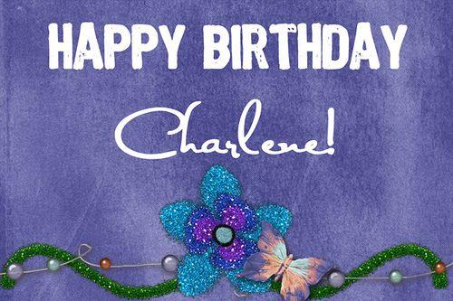 Happy Birthday Charlene B Days With Names Happy Birthday Me