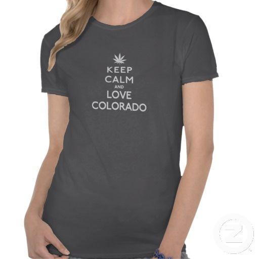 Keep calm and love colorado maternity tee #colorado #420