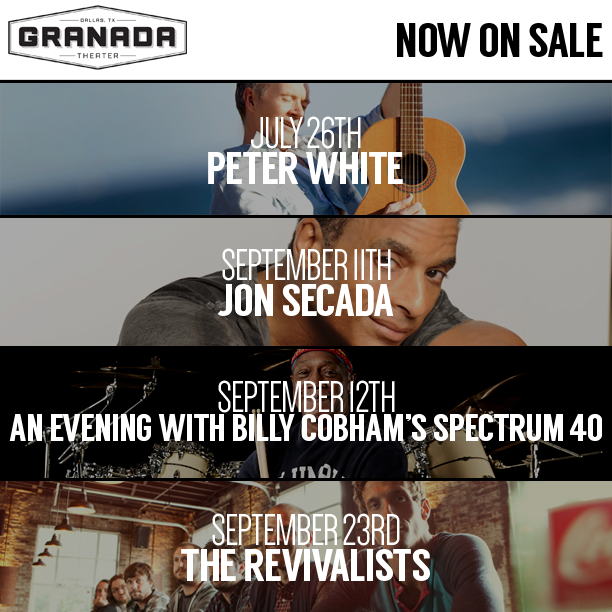 Tickets now on sale for Peter White, John Secada, Billy Cobham, & The Revivalists!  Purchase tickets: http://www.granadatheater.com/calendar/