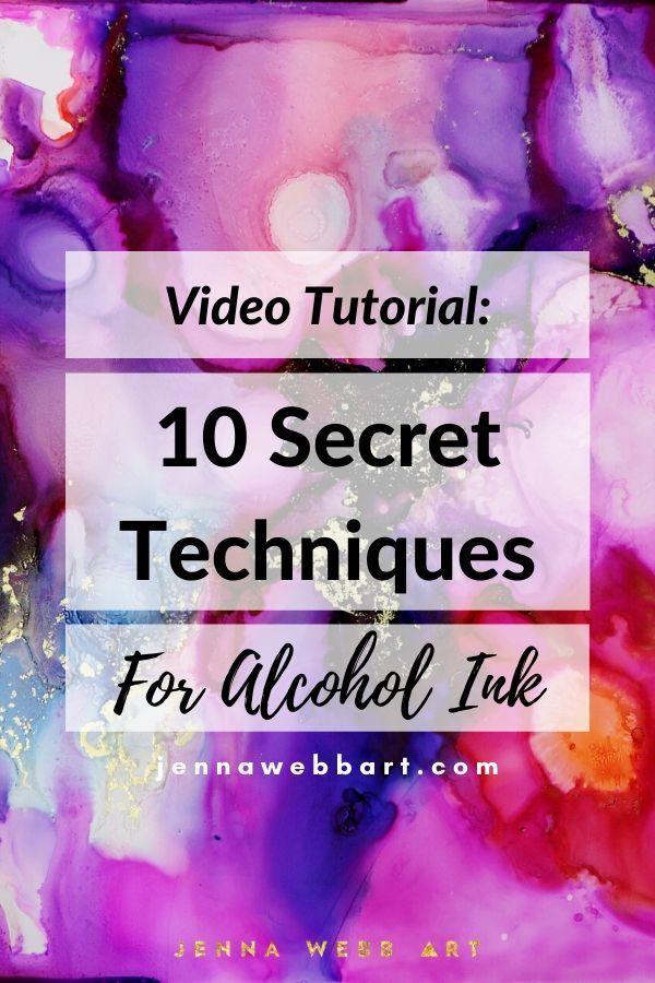 Video Tutorial: 10 Secret Techniques for Alcohol Ink