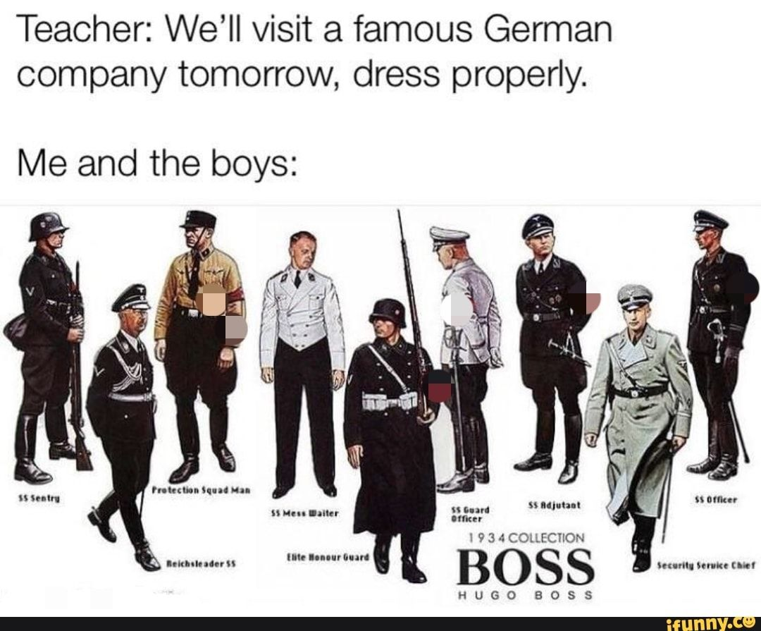 Teacher We Ll Visit A Famous German Company Tomorrow Dress Properly Me And The Boys Ifunny Funny Supernatural Memes Memes Supernatural Funny