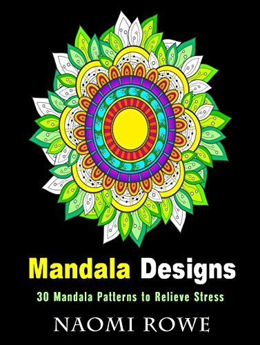 Mandala Designs: 30 Mandala Patterns for Mindfulness and Stress-Relief (Mindfulness & Peace) by Naomi Rowe http://www.amazon.com/dp/B01C7A3TUS/ref=cm_sw_r_pi_dp_yhfcxb19S442G