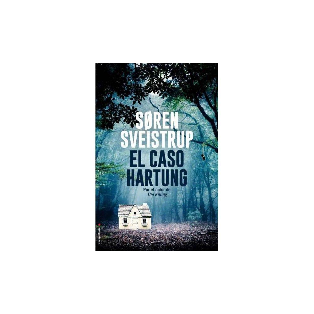 El caso Hartung / The Chestnut Man - by Soren Sveistrup (Hardcover)