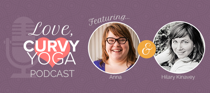 Love Curvy Yoga Interview Hilary Kinavey Season Episode