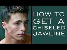 how to get a chiseled jawline  chiseled jawline strong