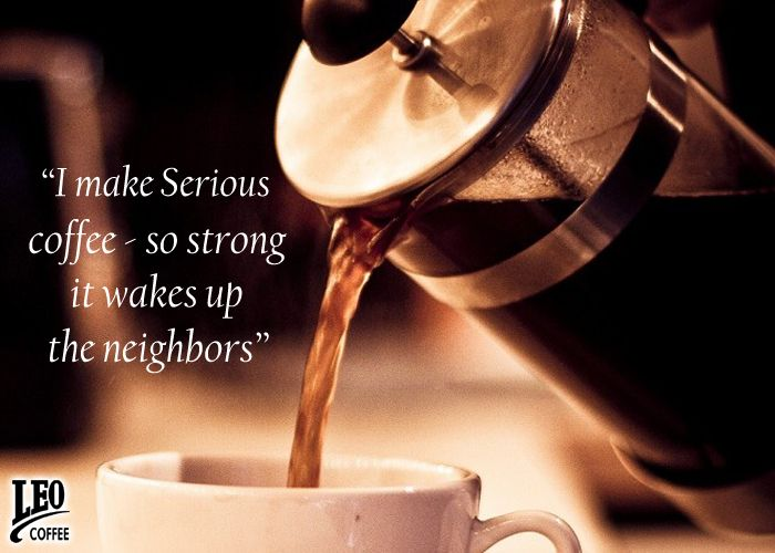 Image result for I MAKE SERIOUS COFFEE