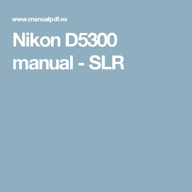 Nikon D5300 manual - SLR