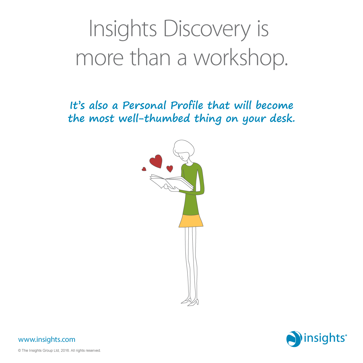 Insights Discovery is more than a workshop. It's also a Personal Profile that will become the most well-thumbed thing on your desk.