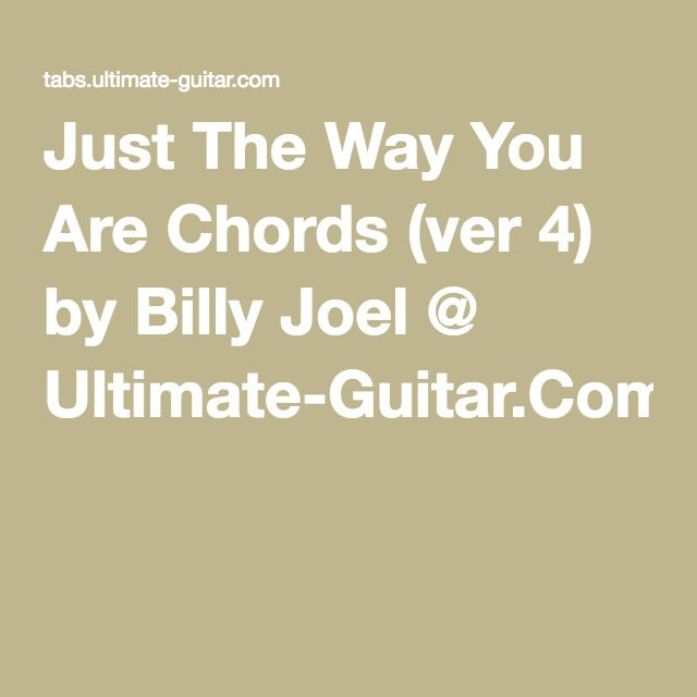 Just The Way You Are Chords Ver 4 By Billy Joel Ultimate Guitar