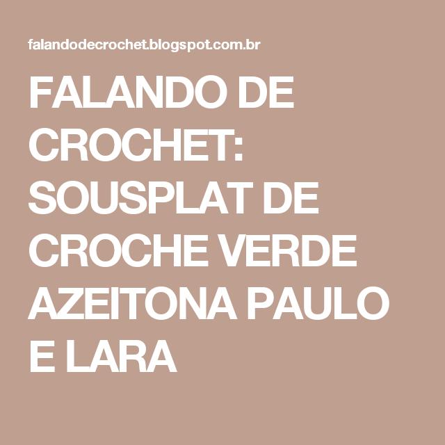 FALANDO DE CROCHET: SOUSPLAT DE CROCHE VERDE AZEITONA PAULO E LARA