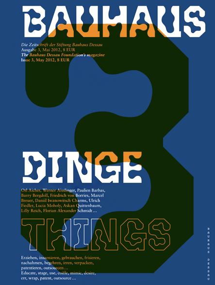 bauhaus: N°3 Dinge/ Die Zeitschrift der Stiftung Bauhaus Dessau