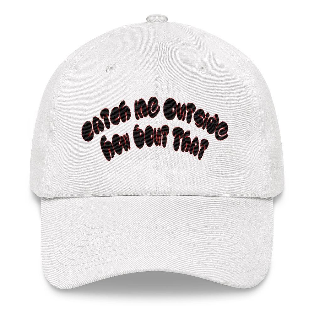 Catch Me Outside Dad Hat  f64b1fc81b6