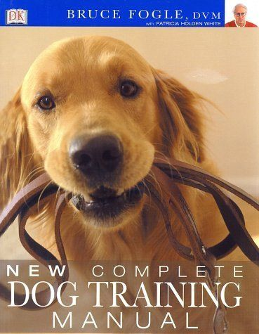 New Complete Dog Training Manual By Bruce Fogle 2002 03 01