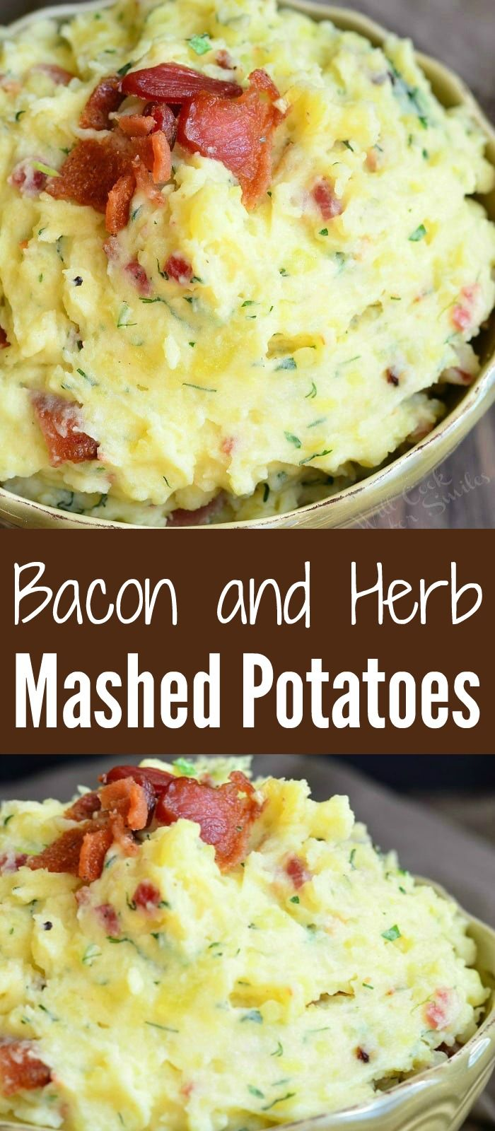 Bacon And Herbs Creamy Mashed Potatoes Smooth Creamy Delicious Mashed Potatoes Loaded Wit Easy Potato Recipes Loaded Mashed Potato Recipe Bacon Bits Recipes
