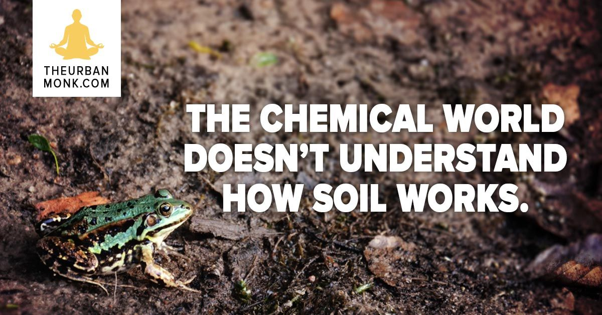 The chemical world doesn't understand how soil works. @PedramShojai