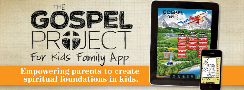 Family App! The Gospel Project: The Gospel changes everything ...