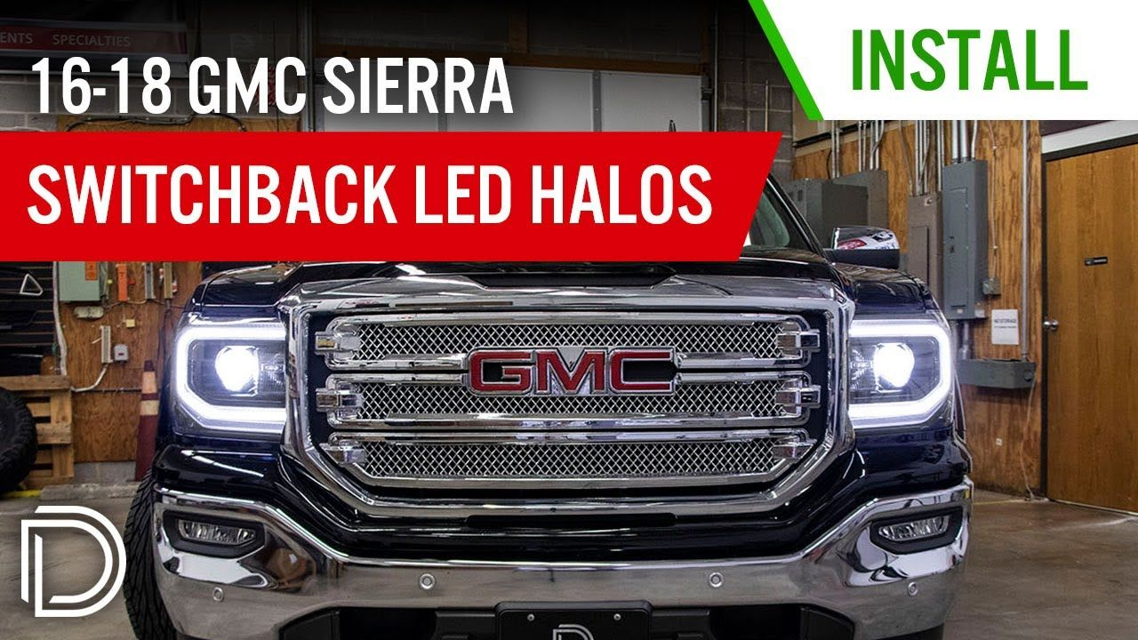 How To Install 2016 2018 Gmc Sierra 1500 Led Halo Kit Diode