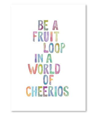 Be A Fruit Loop Wall Art So True Pinterest Sweet Messages