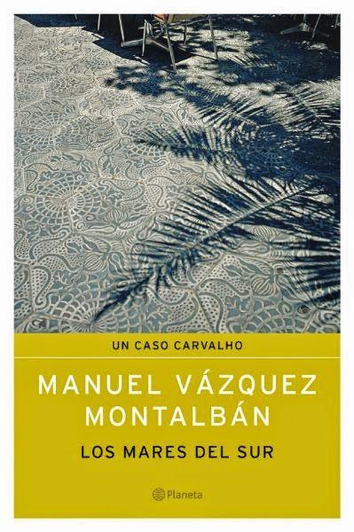 Manuel Vázquez Montalbán Los Mares Del Sur Novelas Policiacas Novelas Policiaca