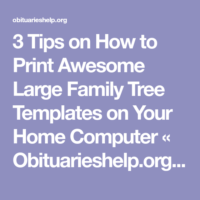 3 tips on how to print awesome large family tree templates on your