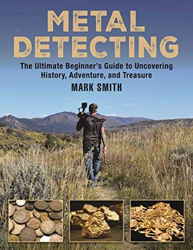 Metal detecting the ultimate beginners guide to