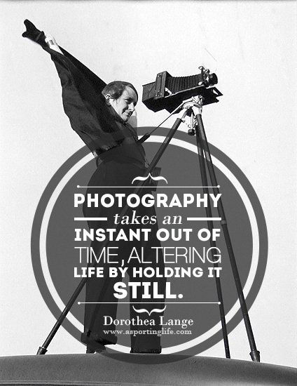 #theitbagPhotography takes an instant out of time, altering life by holding it still - Dorothea Lange {Source: via pinterest}