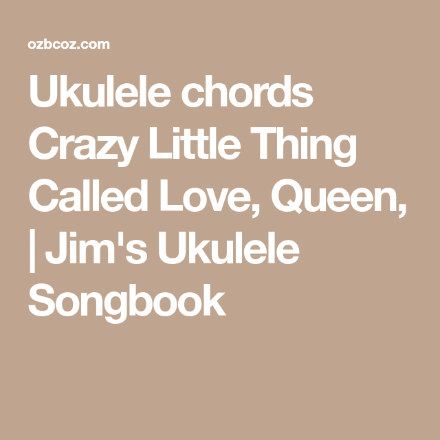 Ukulele chords Crazy Little Thing Called Love, Queen, | Jim\'s ...