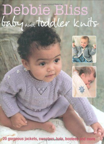 Debbie Bliss Baby And Toddler Knits 20 Gorgeous Jackets Sweaters