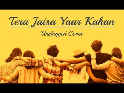 Tere Jaisa Yaar Kahan Unplugged Cover Friendship Day Special