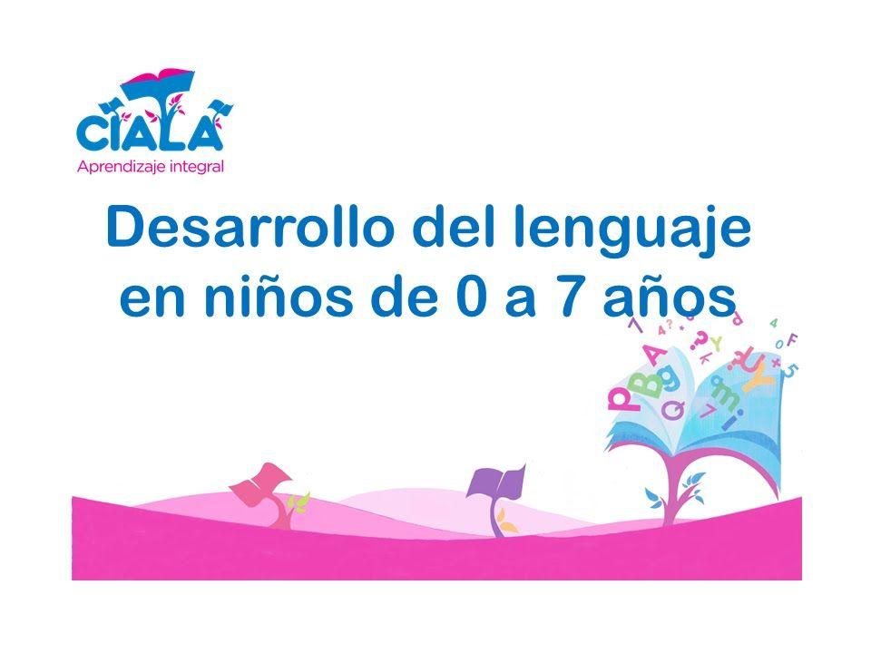 Desarrollo del lenguaje en niños de 0 a 7 años...