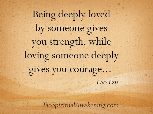 Spiritual Quote Being Deeply Loved By Someone Gives You Strength Custom Spiritual Quotes About Love