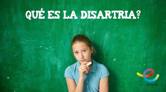 La disartria, una alteración del lenguaje que viene provocada por dificultades en la coordinación y emisión de las conductas motoras responsables del habla.