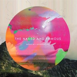 The Naked and Famous; Passive Me, Aggressive You