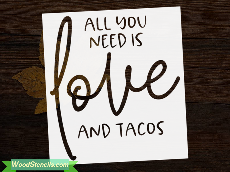 All You Need Is Love And Tacos Wood Stencil For Furniture Furniture Love Stencil Tacos Wood Stencil Furniture Stencil Wood All You Need Is Love