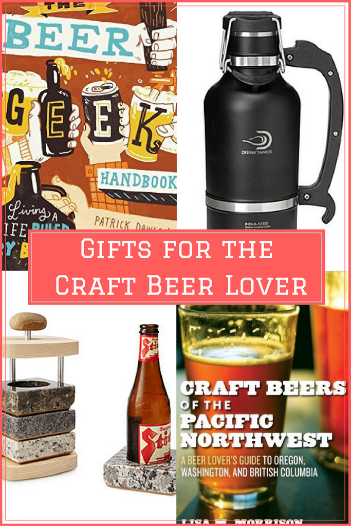 Gifts For Craft Beer Lovers Discover The Pacific Northwest Craft Beer Lovers Gifts For Beer