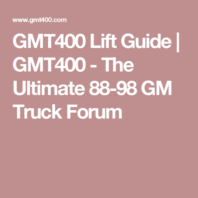 8c9f22a55691a9daedef9f3cbc06285e gmt400 lift guide gmt400 the ultimate 88 98 gm truck forum  at couponss.co