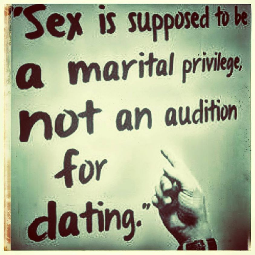 Sex is supposed to be a marital privilege, not an audition for dating!